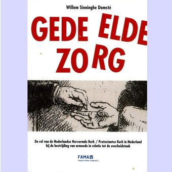 Gedeelde zorg : De rol van de Nederlandse Hervormde Kerk / Protestantse Kerk in Nederland bij de bestrijding van armoede in relatie tot de overheidstaak