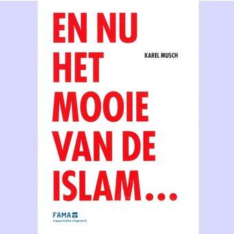 En nu het mooie van de Islam …,Karel Musch