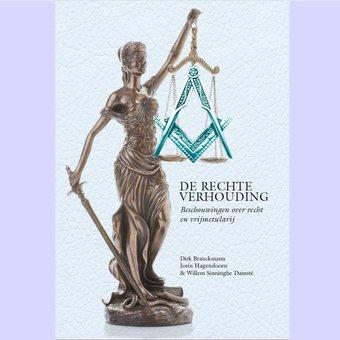 De Rechte Verhouding : Beschouwingen over recht en vrijmetselarij