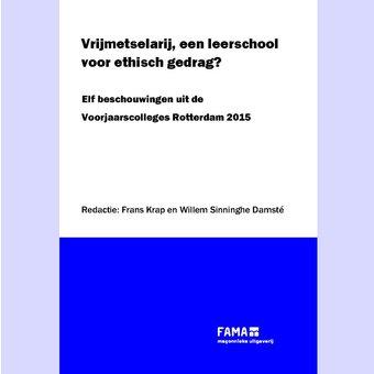 Vrijmetselarij, een leerschool voor ethisch gedrag? Elf beschouwingen uit de Voorjaarscolleges Rotterdam 2015