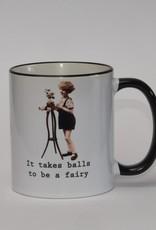 Ministerie van Unieke Zaken Mok It takes balls to be a fairy