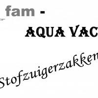 Fam / Aqua vac