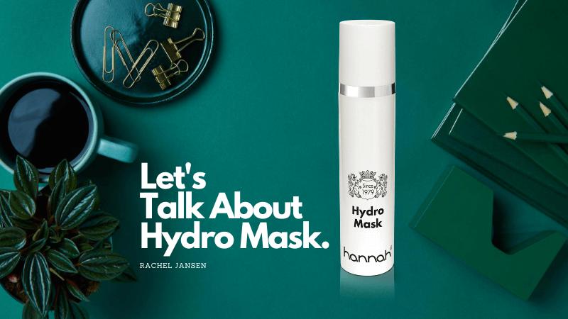 Ontdek hannah's  Hydro Mask