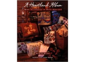 A Heartland Album: More Techniques in Hand Applique