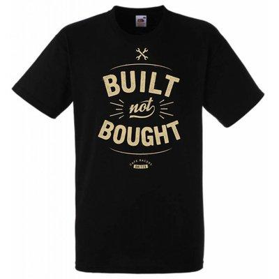 """T-Shirt """"Built not Bought"""""""