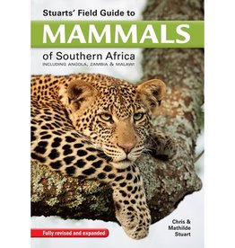 Stuarts' Field Guide to Mammals of Southern Africa including Angola, Zambia & Malawi