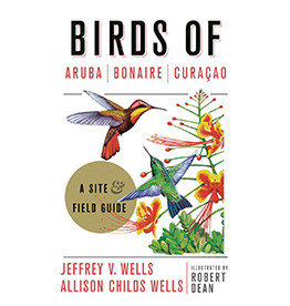 Birds of Aruba, Bonaire, and Curaçao: A Site and Field Guide