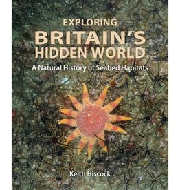 Exploring Britain's Hidden World – A natural history of seabed habitats