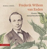 Frederik Willem van Eeden - Pionier in de natuurbescherming