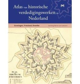 Atlas van historische verdedigingswerken in Nederland - Groningen, Friesland, Drenthe