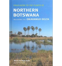 Field Guide to the Plants of North Botswana