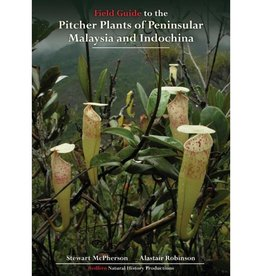 Field Guide to the Pitcher Plants of Peninsular Malaysia and Indochina