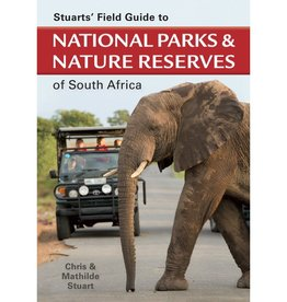 Stuarts' Field Guide to National Parks & Nature Reserves of South Africa
