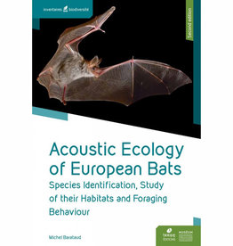 Acoustic Ecology of European Bats - Second edition