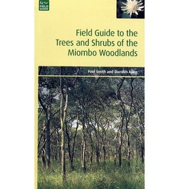 Field Guide to the Trees and Shrubs of the Miombo Woodlands