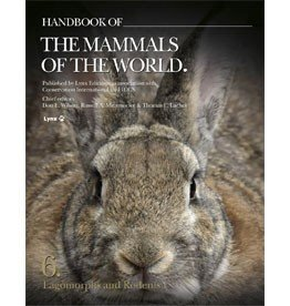 Handbook of the Mammals of the World, Vol. 6: Lagomorphs and Rodents I