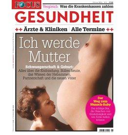 FOCUS-GESUNDHEIT Schwangerschaft & Geburt 2013