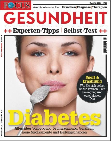 """FOCUS-GESUNDHEIT FOCUS GESUNDHEIT """"Diabetes"""" - Die neuen Strategien den Diabetes in Schach zu halten"""