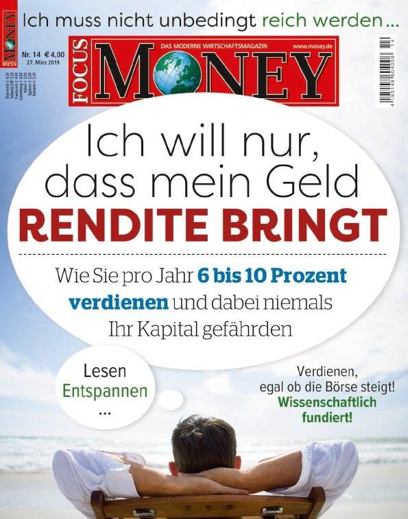 FOCUS-MONEY FOCUS MONEY – Rendite-Bringer: 6 bis 10 Prozent pro Jahr verdienen und dabei niemals das Kapital gefährden