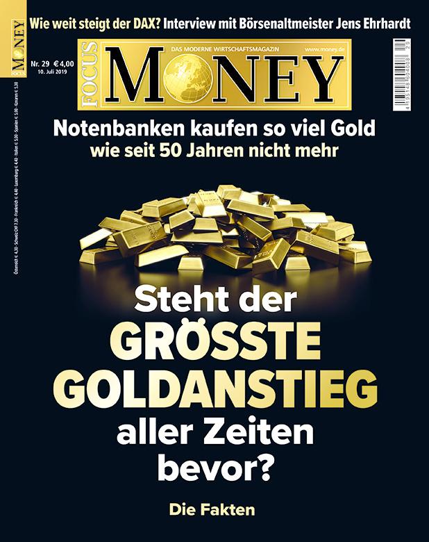 FOCUS-MONEY FOCUS MONEY– Steht der größte Goldanstieg aller Zeiten bevor?