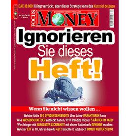 FOCUS-MONEY Ignorieren Sie dieses Heft – wenn Sie sich die besten Anlagetipps entgehen lassen wollen