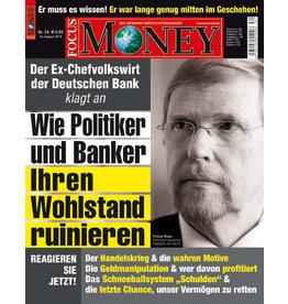 """FOCUS-MONEY """"Unser Geld ist kaputt"""" – wie Politiker und Banker Ihren Wohlstand ruinieren."""