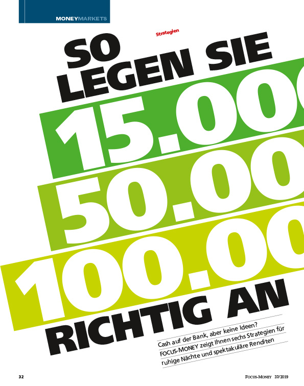 FOCUS-MONEY FOCUS MONEY – So legen Sie 15.000 Euro, 50.000 Euro, 100.000 Euro richtig an