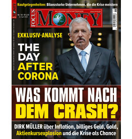 FOCUS-MONEY The Day after Corona: Was kommt nach dem Crash?