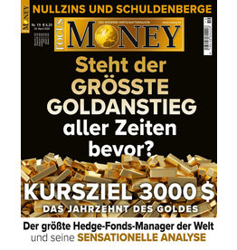 FOCUS-MONEY Das Jahrzehnt des Goldes: Kursziel 3000 $