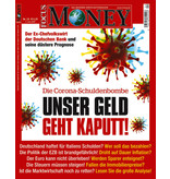 FOCUS-MONEY FOCUS MONEY – Unser Geld geht kaputt. Die Corona-Schuldenbombe