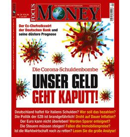 FOCUS-MONEY Unser Geld geht kaputt. Die Corona-Schuldenbombe