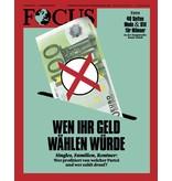FOCUS Magazin FOCUS Magazin - Wen Ihr Geld wählen würde