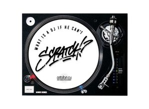 "Ortofon ""What is a DJ if he can't SCRATCH"" slipmat set"