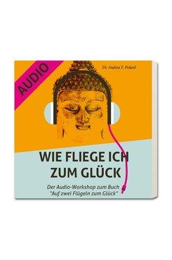 Wie fliege ich zum Glück - Audioworkshop (CD oder Download)