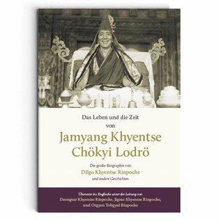 Das Leben und die Zeit von Jamyang Khyentse Chökyi Lodrö