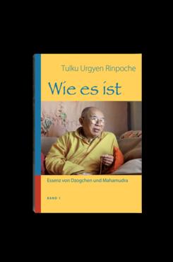 Wie es ist, Band 1, Tulku Urgyen Rinpoche VORBESTELLUNG