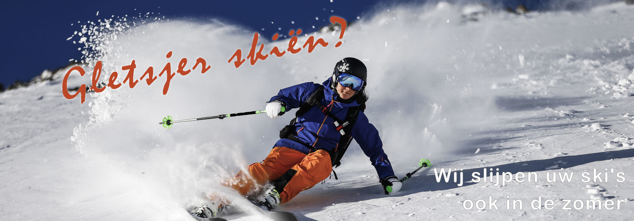 Gletsjer skiën? Wij slijpen uw ski's ook in de zomer