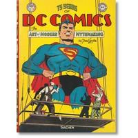 75 Years of DC Comics The Art of Modern Mythmaking Taschen