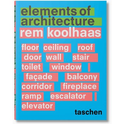 Elements of Architecture - Rem Koolhaas Taschen