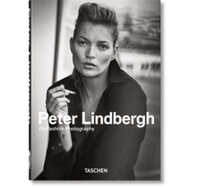 Peter Lindbergh  On Fashion Photography 40th Anniversary Edition