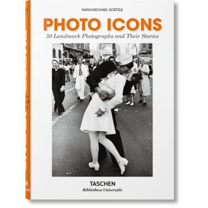 Photo Icons 50 Landmark Photographs and Their Stories Taschen
