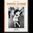 Photo Icons 50 Landmark Photographs and Their Stories Taschen