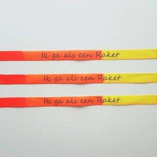 """Wristbands """"Ik ga als een raket"""""""