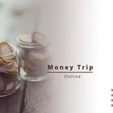 The Money Trip: Online   start 04 February 2019 (English)