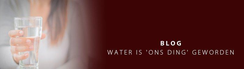 BLOG | WATER IS 'ONS DING' GEWORDEN