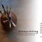 BLUEPRINTING (WORKSHOP) 08 december Hilvarenbeek
