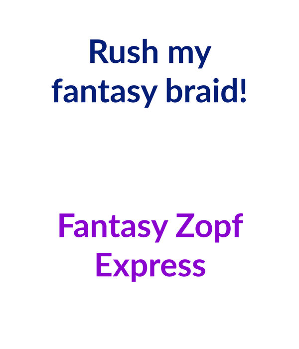 Fantasy Zopf & Dutt Express