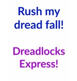 Rush my dread fall!