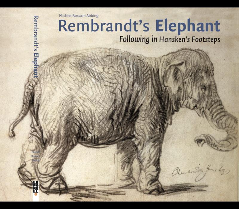Rembrandt's Elephant, Following in Hansken's Footsteps