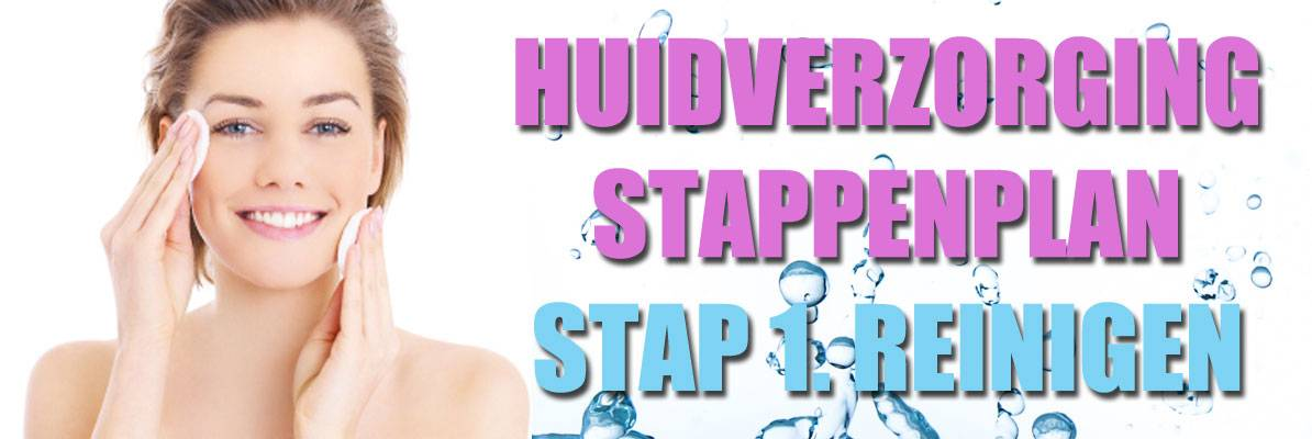 Huidverzorging stappenplan: Gezichtsreiniging